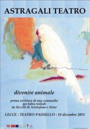 Divenire animale. Prima scrittura di una commedia per Fabio Tolledi. Teatro Paisiello Lecce
