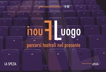 Fuori Luogo è la rassegna di teatro degli Scarti a La Spezia