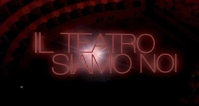 Il Teatro siamo noi in onda su History Lab. Un programma di Claudia Gelmi