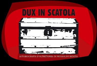 Dux in Scatola di e con Daniele Timpano a Fuori Luogo La Spezia