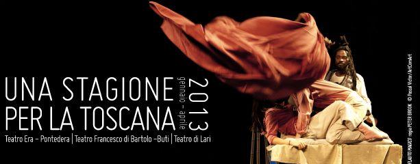 Una stagione per la Toscana per tre teatri: Fondazione Pontedera Teatro – Era, Francesco Bartolo Buti, Teatro di Lari. Un 2013 ricco di proposte