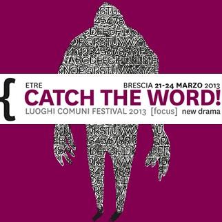 """Sono """"Luoghi Comuni"""" dove interrogarsi sulle nuove drammaturgie, il festival Etre e Residenza Idra a Brescia dal 21 al 24 marzo"""