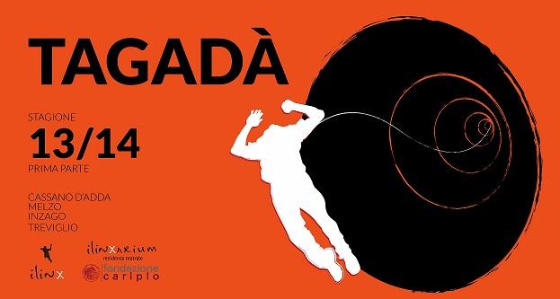 Tagadà 2013/14 la stagione dei Ilinx-Residenza Teatrale