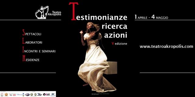 E' di scena Testimonianze ricerca azioni, il festival del Teatro Akropolis