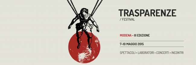 Trasparenze del Teatro dei Venti a Modena dal 7 al 10 maggio
