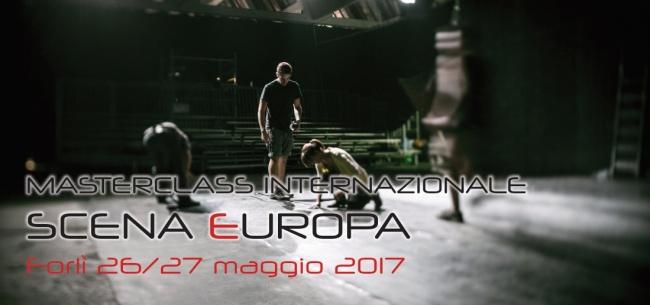 Masterclass Internazionale Scena Europa Forlì 26-27 maggio 2017