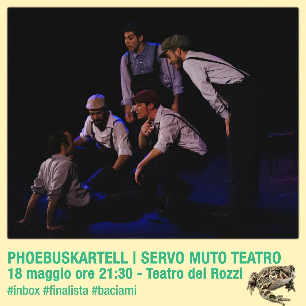 Finale IN BOX Siena: Phoebuskartell Servo Muto Teatro 18 maggio 21.30