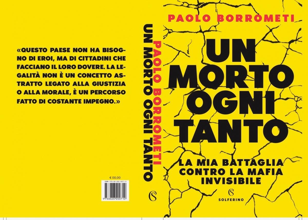 """La libertà di scrivere per la verità e la giustizia è """"la libertà di ognuno di noi"""". """"Un morto ogni tanto"""" di Paolo Borrometi"""