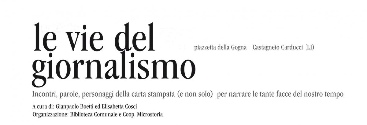 Le vie del giornalismo incontrano Furio Colombo, Paolo Borrometi, Nando dalla Chiesa: giornalisti scrittori a Castagneto Carducci