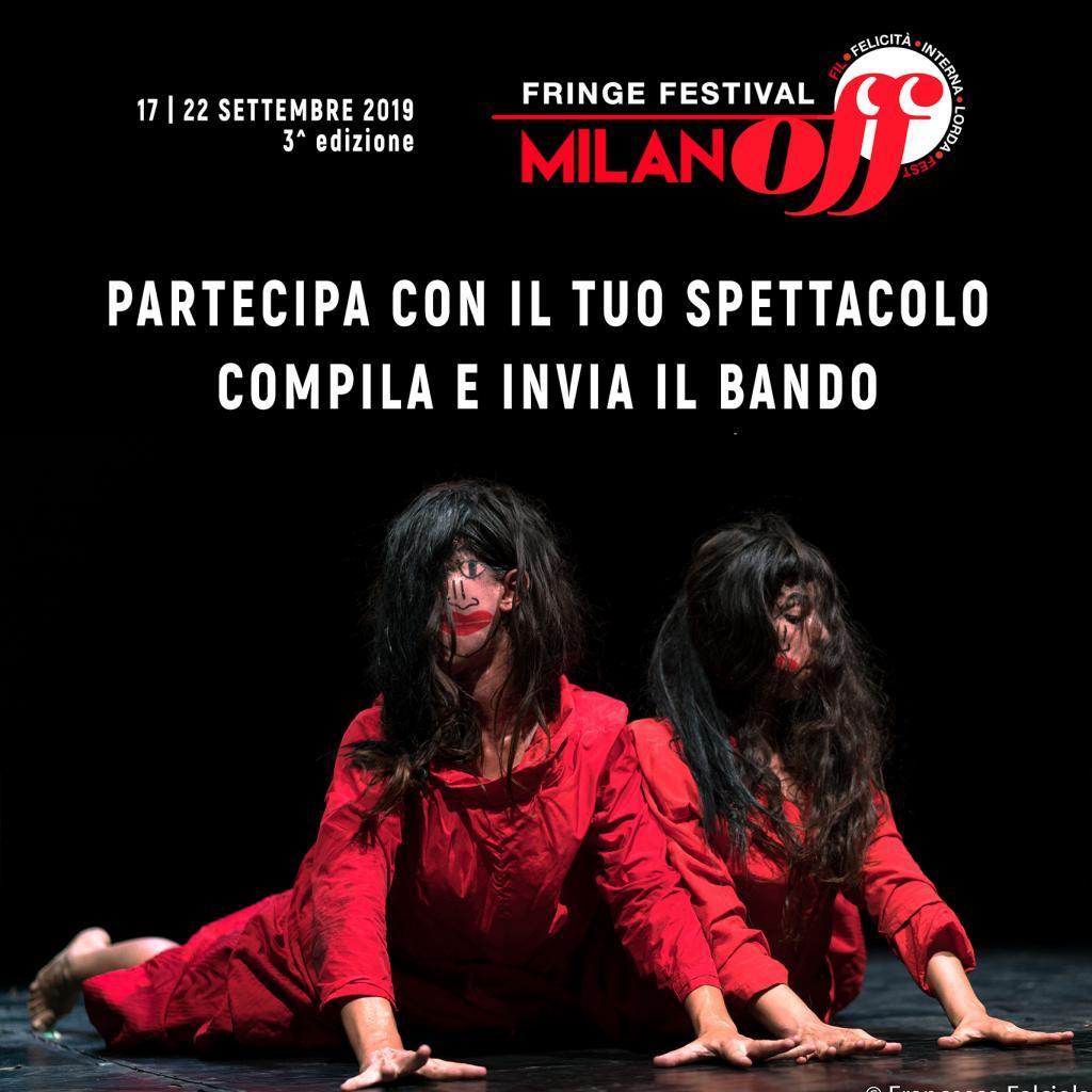 Milano Off Fringe Festival 2019 il bando on line per partecipare