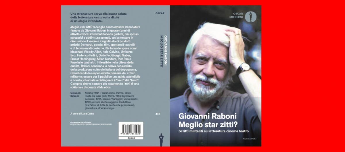 """Giovanni Raboni: """"Meglio star zitti?"""" o recensire senza il facile consenso?"""
