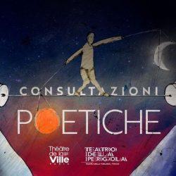 """Le """"Consultazioni poetiche"""" del Théâtre de la Ville di Parigi si collegano con il Teatro della Pergola di Firenze"""