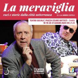 """La meraviglia. Voci e storie dalla città sotteranea di e con Andrea Castelli al Teatro Sociale """"capovolto"""" di Trento"""