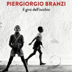 """Piergiorgio Branzi: """"Il giro dell'occhio"""": mostra fotografica al Castello Visconteo di Novara"""