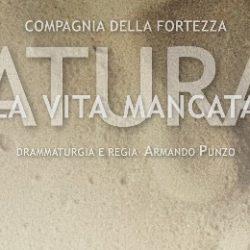 Naturae. La vita mancata. Regia di Armando Punzo.Compagnia della Fortezza di Volterra.