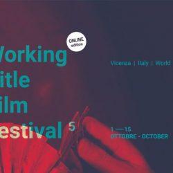 Working Title Film Festival 5: «Una finestra globale sul lavoro», 59 film in concorso, visione online