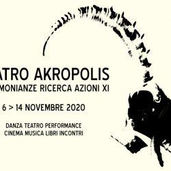 Il Teatro Akropolis di Genova: Testimonianze ricerca azioni XI edizione, versione online
